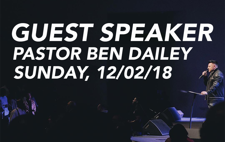 Guest Speaker: Pastor Ben Dailey