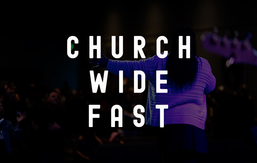 Church Wide Fast - 3/6-4/14