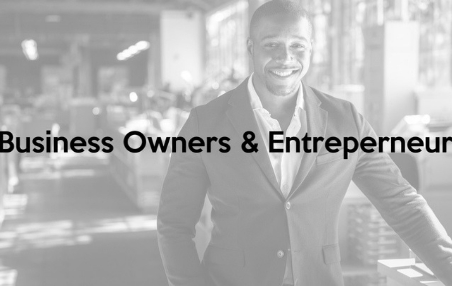 Business Owners and Entrepreneurs